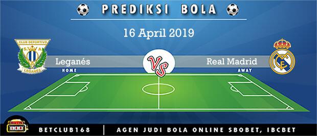 Prediksi Leganés Vs Real Madrid 16 April 2019