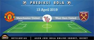 Prediksi Manchester United Vs West Ham United 13 April 2019
