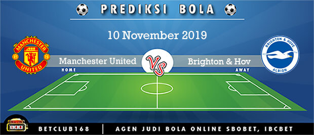 Prediksi Manchester United Vs Brighton & Hov 10 November 2019