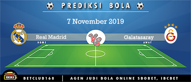 Prediksi Real Madrid Vs Galatasaray 7 November 2019