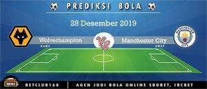 Prediksi Wolverhampton Vs Manchester City 28 Desember 2019