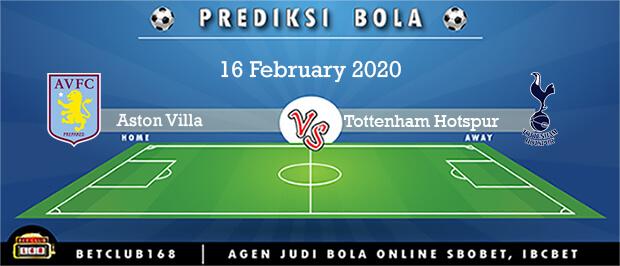 Prediksi Aston Villa Vs Tottenham Hotspur 16 February 2020