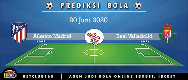 Prediksi Atletico Madrid Vs Real Valladolid 20 Juni 2020