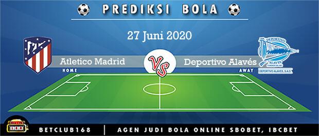 Prediksi Atletico Madrid Vs Deportivo Alavés 27 Juni 2020