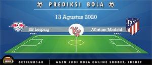 Prediksi RB Leipzig Vs Atletico Madrid 13 Agustus 2020